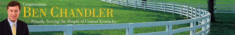 Congressman Ben Chandler, Proudly Serving the People of Central Kentucky.