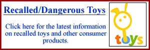 Click here for the latest information on recalled toys and other consumer products.