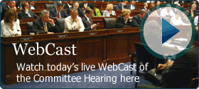 WebCast, Watch today's live WebCast of the Committee hearing here