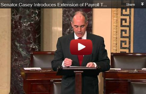 Casey Unveils Legislation to Extend Payroll Tax Cut