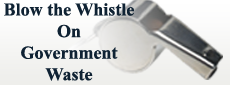 Blow the Whistle on Government Waste