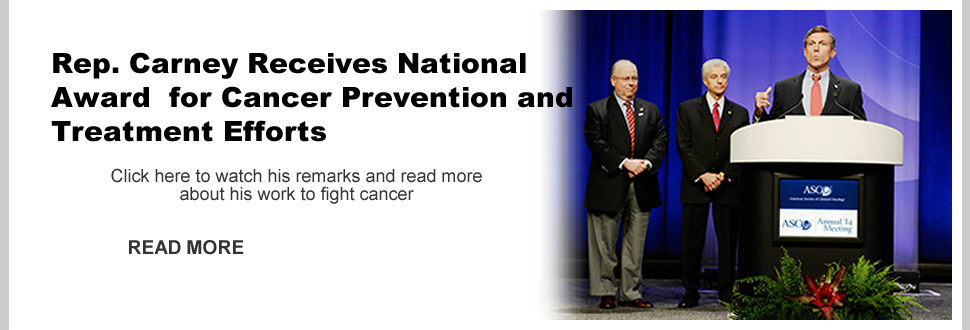 Rep. Carney Receives National Award  for Cancer Prevention and Treatment Efforts