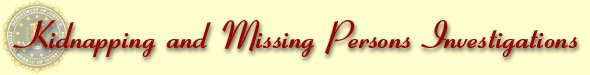 Banner - Kidnapping and Missing Persons Investigations