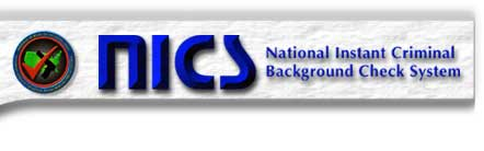 This is a graphic banner for NICS National Instant Crimnal Background Check System